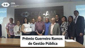 CFA e CRA-AM realizam entrega do prêmio Guerreiro Ramos de Gestão Pública