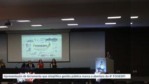 Apresentação de ferramenta que simplifica gestão pública marca a abertura do 6º FOGESPI