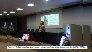 """Palestra """"Cidades Inteligentes"""" marca a programação da tarde do primeiro dia do 6º FOGESPI"""
