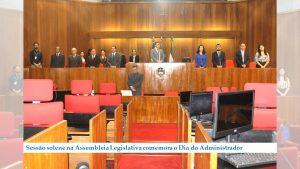 Sessão solene na Assembleia Legislativa comemora o Dia do Profissional de Administração